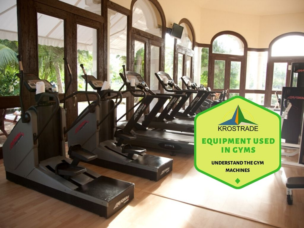 Your Ultimate Guide To The Equipment Used In Gyms - Krostrade